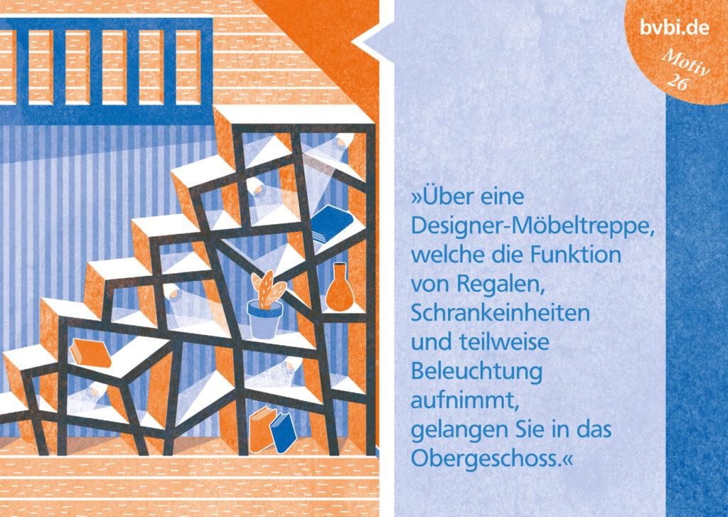BVBI-Postkarte Motiv 26: »Über eine Designer-Möbeltrreppe, welche die Funktion von Regalen, Schrankeinheiten und teilweise Beleuchtung aufnimmt, gelangen Sie in das Obergeschoss.«